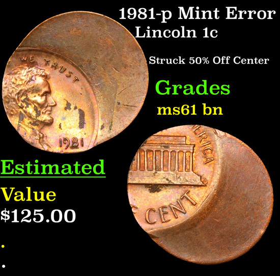 1981-p Mint Error Lincoln Cent 1c Grades Unc+ BN