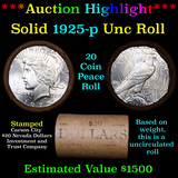 ***Auction Highlight*** 1925-p Uncirculated Peace Dollar Shotgun Roll (fc)