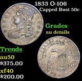 1833 O-106 Capped Bust Half Dollar 50c Grades AU Details