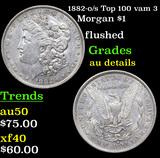 1882-o/s Top 100 vam 3 Morgan Dollar $1 Grades AU Details