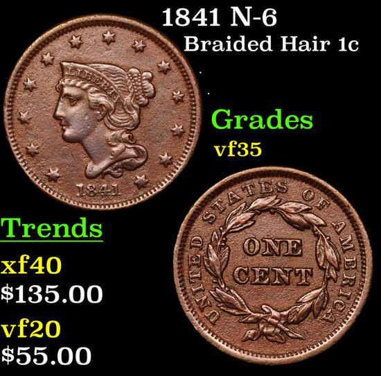 1841 N-6 Braided Hair Large Cent 1c Grades vf++
