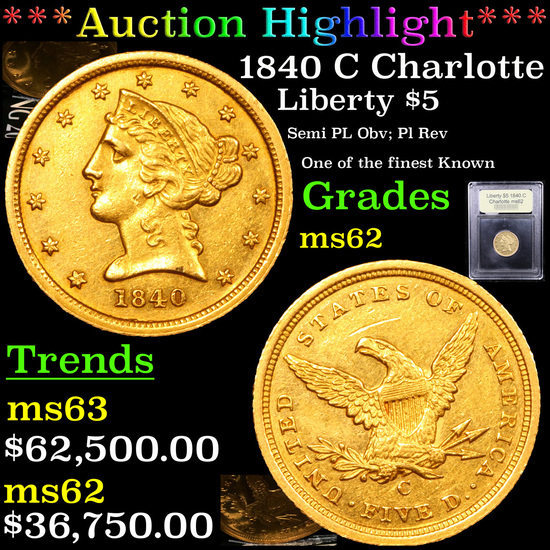 ***Auction Highlight*** 1840 C Charlotte Gold Liberty Half Eagle $5 Graded Select Unc By USCG (fc)