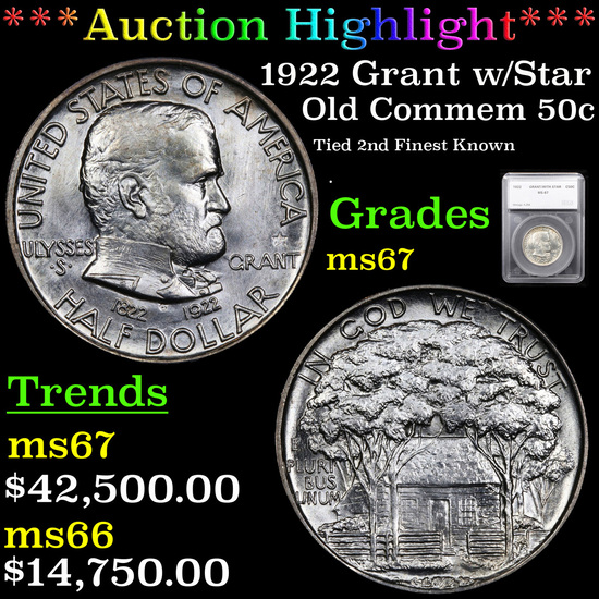*HIGHLIGHT OF ENTIRE AUCTION* 1922 Grant w/Star Old Commem Half Dollar 50c Graded ms67 By SEGS (fc)