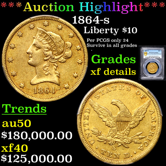 *HIGHLIGHT OF ENTIRE AUCTION* PCGS 1864-s Gold Liberty Eagle $10 Graded xf details By PCGS (fc)