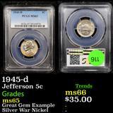 PCGS 1945-d Jefferson Nickel 5c Graded ms65 By PCGS
