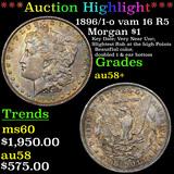 ***Auction Highlight*** 1896/1-o vam 16 R5 Morgan Dollar $1 Grades Choice AU/BU Slider+ (fc)