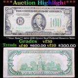 ***Auction Highlight*** **Star Note** 1934 $100 Green Seal Federal Reserve Note Grades vf++ (fc)