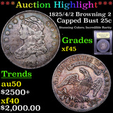 ***Auction Highlight*** 1825 /4/2 Browning 2 Capped Bust Quarter 25c Graded xf+ BY USCG (fc)