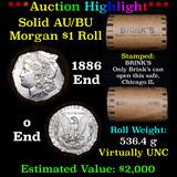 ***Auction Highlight*** AU/BU Slider Brinks Shotgun Morgan $1 Roll 1886 & o Ends Virtually UNC (fc)
