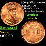 1999-p Mint error Lincoln Cent 1c Grades GEM Unc RB