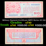 Military Payment Certificate (MPC) Series 471 $10 Grades xf