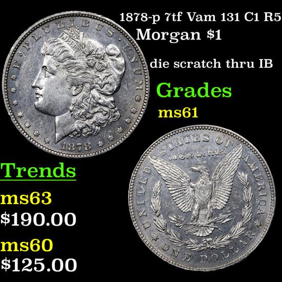 1878-p 7tf Vam 131 C1 R5 Morgan Dollar $1 Grades BU+