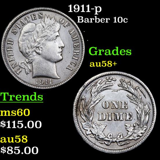 1911-p Barber Dime 10c Grades Choice AU/BU Slider+