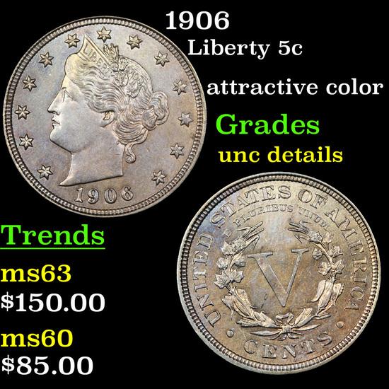 1906 Liberty Nickel 5c Grades Unc Details