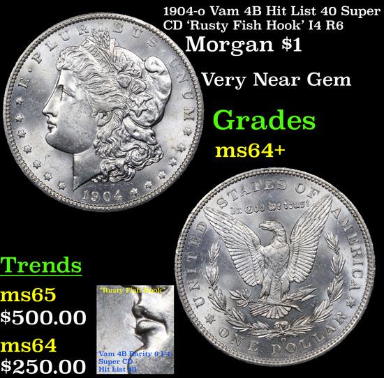 1904-o Vam 4B Hit List 40 Super CD 'Rusty Fish Hook' I4 R6 Morgan $1 Grades Choice+ Unc