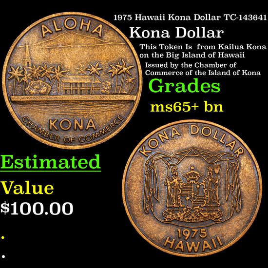1975 Hawaii Kona Dollar TC-143641 Grades GEM+ Unc BN