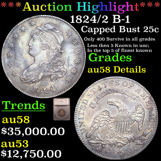 ***Auction Highlight*** 1824/2 B-1 Capped Bust Quarter 25c Graded au58 Details By SEGS (fc)