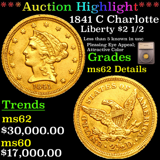 ***Auction Highlight*** 1841 C Charlotte Gold Liberty Quarter Eagle $2 1/2 Graded ms62 Details By SE