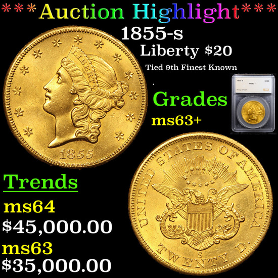 *Highlight of entire auction* 1855-s Gold Liberty Double Eagle $20 Graded ms63+ By SEGS (fc)
