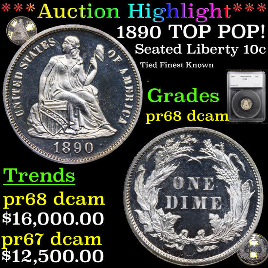 Proof *HIGHLIGHT OF NIGHT*  1890 TOP POP! Seated Liberty 10c Graded pr68 DCAM by SEGS (fc)