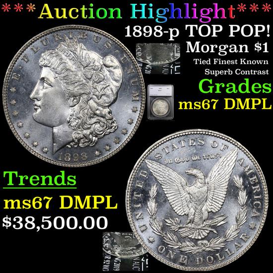 *HIGHLIGHT OF ENTIIRE AUCTION* 1898-p TOP POP! Morgan Dollar $1 Graded ms67 DMPL By SEGS (fc)