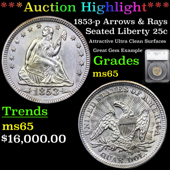 ***Auction Highlight*** 1853-p Arrows & Rays Seated Liberty Quarter 25c Graded ms65 By SEGS (fc)