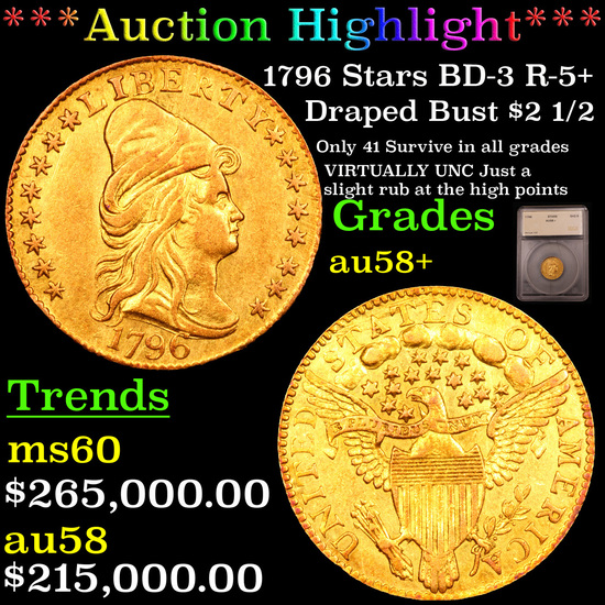 ***Auction Highlight*** 1796 Stars BD-3 R-5+ Draped Bust Quarter Eagle $2 1/2 Graded au58+ By SEGS (