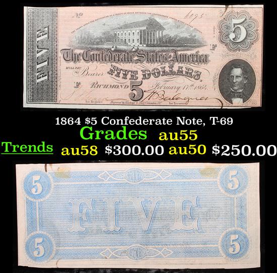 1864 $5 Confederate Note, T-69 Grades Choice AU