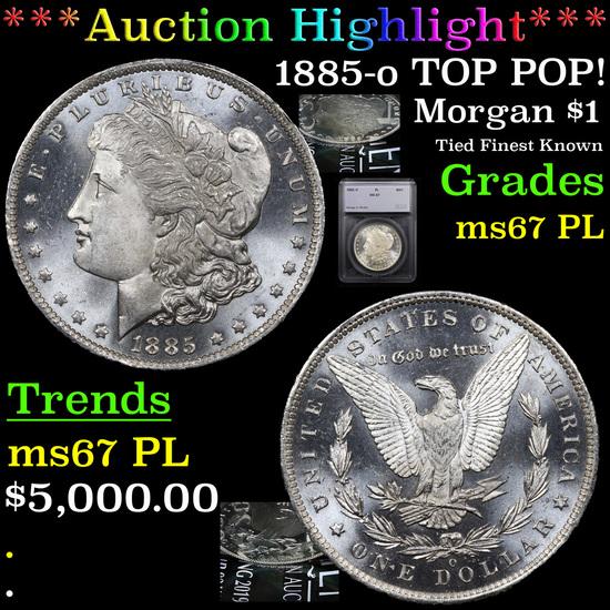 *HIGHLIGHT OF THE NIGHT* 1885-o TOP POP! Morgan Dollar $1 Graded ms67 PL By SEGS (fc)