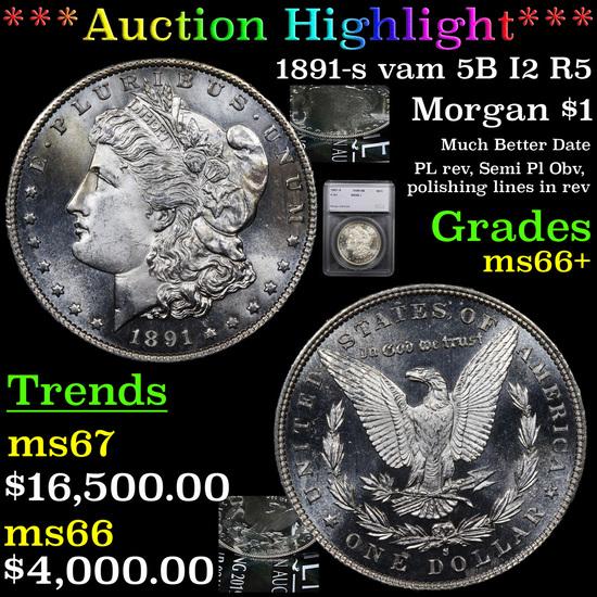 ***Auction Highlight*** 1891-s vam 5B I2 R5 Morgan Dollar $1 Graded ms66+ By SEGS (fc)