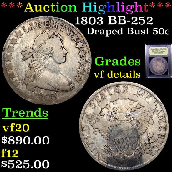 ***Auction Highlight*** 1803 BB-252 Draped Bust Half Dollar 50c Graded vf details By USCG (fc)