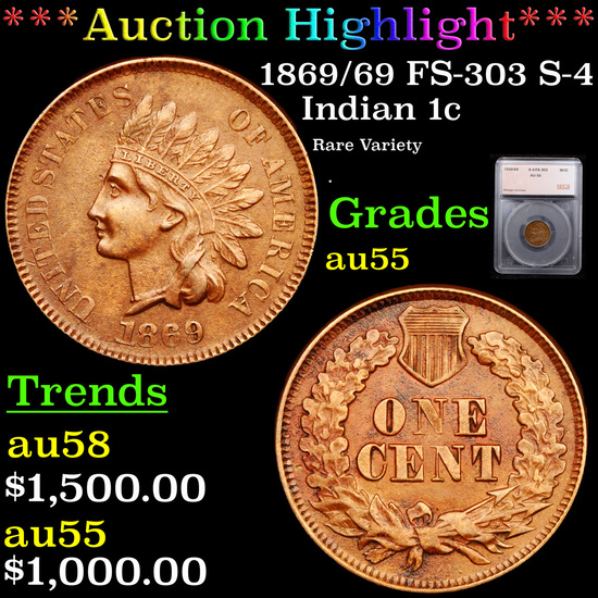 ***Auction Highlight*** 1869/69 FS-303 S-4 Indian Cent 1c Graded au55 By SEGS (fc)