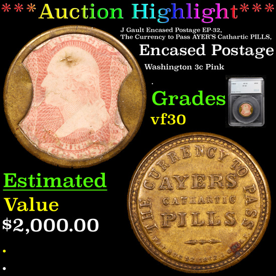 ***Auction Highlight*** J Gault Encased Postage EP-32, The Currency to Pass AYER'S Cathartic PILLS,