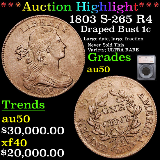 ***Auction Highlight*** 1803 S-265 R4 Draped Bust Large Cent 1c Graded au50 By SEGS (fc)
