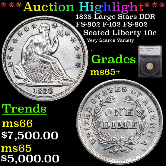 ***Auction Highlight*** 1838 Large Stars DDR FS-802 F-102 FS-802 Seated Liberty Dime 10c Graded ms65