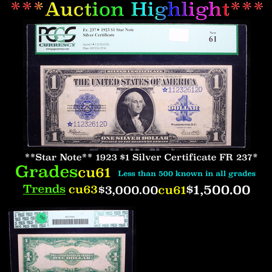***Auction Highlight*** PCGS **Star Note** 1923 $1 Silver Certificate FR 237* Graded cu61 By PCGS (f