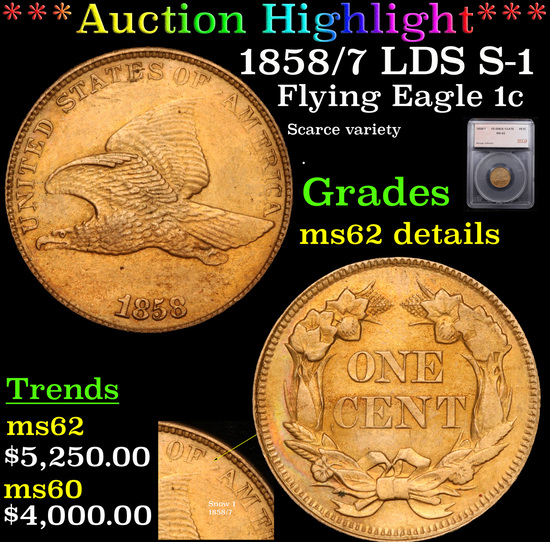 ***Auction Highlight*** 1858/7 LDS S-1 Flying Eagle Cent 1c Graded ms62 details By SEGS (fc)