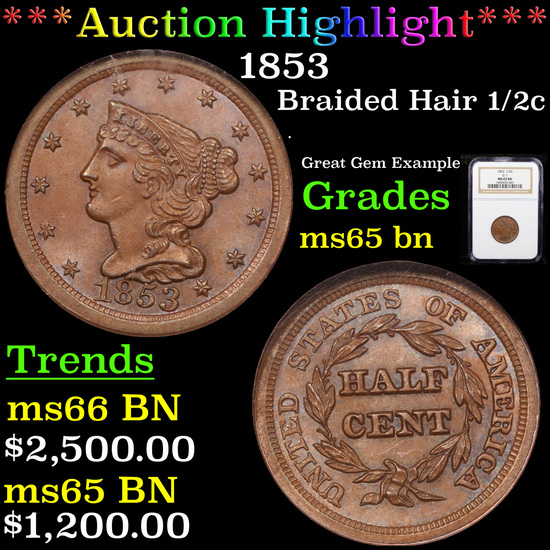 ***Auction Highlight*** NGC 1853 Braided Hair Half Cent 1/2c Graded ms65 bn By NGC (fc)