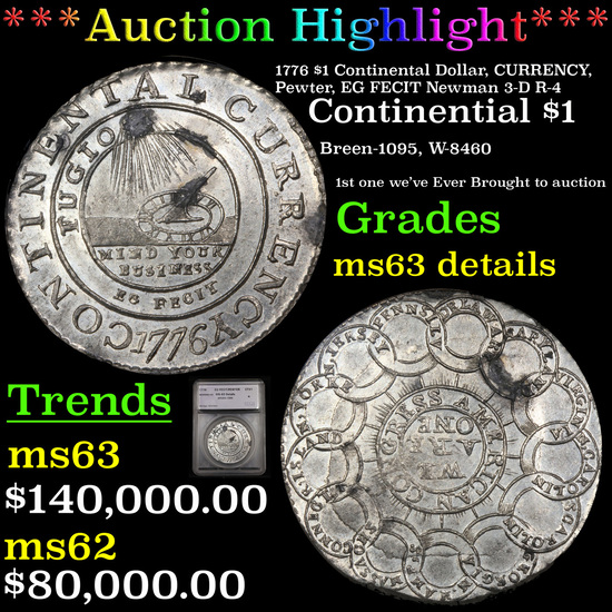 *HIGHLIGHT OF NIGHT* 1776 Continental $1, CURRENCY, Pewter, EG FECIT Newman 3-D R4 ms63 details SEGS