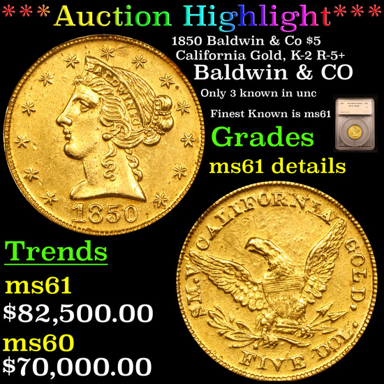 *HIGHLIGHT OF NIGHT* 1850 Baldwin & Co $5 California Gold, K-2 R-5+ Graded ms61 details By SEGS (fc)