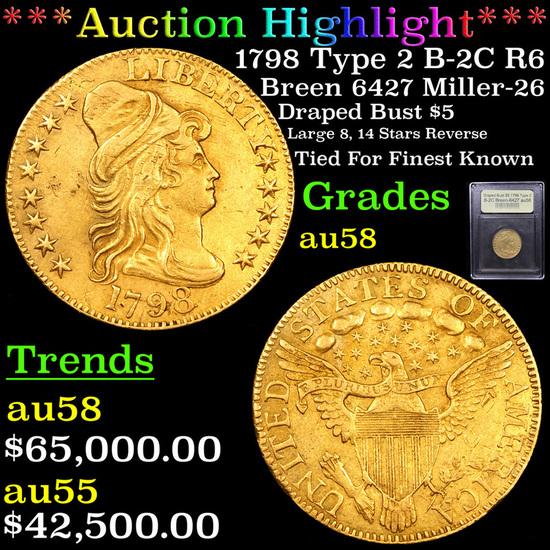 *HIGHLIGHT OF ENTIRE AUCTION* 1798 Ty II Breen-6427 B-C2 Draped Bust Gold $5 Graded AU/BU Slider  US