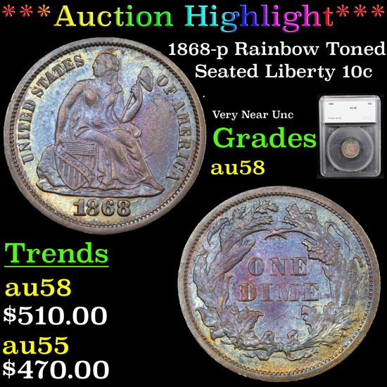 ***Auction Highlight*** 1868-p Rainbow Toned Seated Liberty Dime 10c Graded au58 By SEGS (fc)