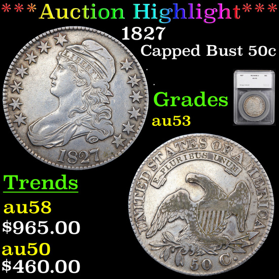 ***Auction Highlight*** 1827 Capped Bust Half Dollar 50c Graded au53 By SEGS (fc)