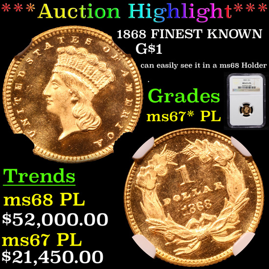 ***Auction Highlight*** NGC 1868 FINEST KNOWN Gold Dollar $1 Graded ms67* PL BY NGC (fc)