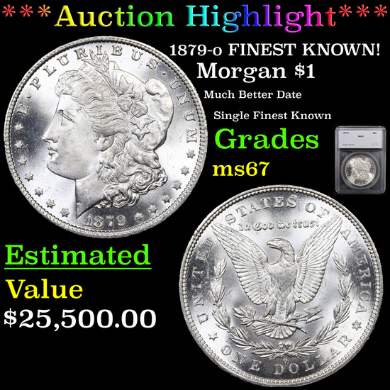 *HIGHLIGHT OF THE YEAR* 1879-o FINEST KNOWN! Morgan Dollar $1 Graded ms67 By SEGS (fc)