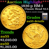 ***Auction Highlight*** 1836-p HM-1 Classic Head Quarter Eagle Gold $2.5 Graded au55 details By SEGS