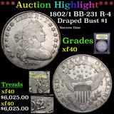 ***Auction Highlight*** 1802/1 BB-231 R-4 Draped Bust Dollar $1 Graded xf By USCG (fc)
