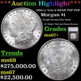 *HIGHLIGHT OF NIGHT* 1880-cc Vam 8 NEAR TOP POP Morgan Dollar $1 Graded ms67+ By SEGS (fc)