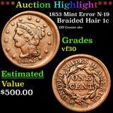 ***Auction Highlight*** 1853 Mint Error N-19 Braided Hair Large Cent 1c Grades vf++ (fc)