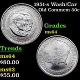 1951-s Wash/Car Old Commem Half Dollar 50c Grades Choice Unc